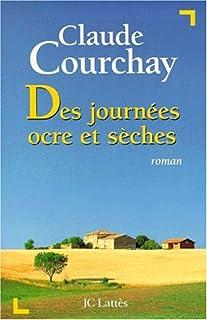 Des journées ocres et sèches, Courchay, Claude