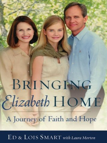 Bringing Elizabeth Home by Ed Smart and Lois Smart with Laura Morton