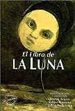 img - for El Libro de La Luna (Spanish Edition) book / textbook / text book
