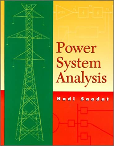Power System Analysis Saadat Hadi 9780075616344 Amazon Com Books