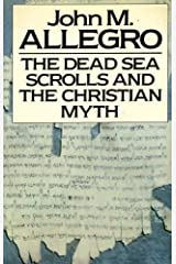 By John Marco Allegro - Dead Sea Scrolls and the Christian Myth (1979-09-16) [Hardcover] Hardcover