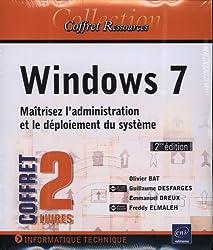 Windows 7 Maîtrisez l'administration et le déploiement du système : 2 volumes