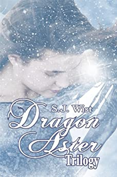 Dragon Aster Trilogy by [Wist, S.J.]