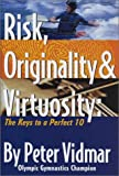 Risk, Originality and Virtuosity