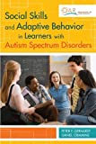 Social Skills and Adaptive Behavior in Learners with Autism Spectrum Disorders, , 1598570609