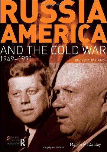 Russia, America and the Cold War: 1949-1991 (Revised 2nd Edition)