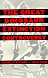 The Great Dinosaur Extinction Controversy, Page, Jake and Officer, Charles B., 020148384X