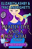 Deadly Dye and a Soy Chai (Danger Cove Mysteries) (Volume 5)