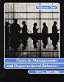 Cases in Management and Organizational Behavior, Vol. 1