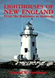 Lighthouses of New England: From the Maritimes to Montauk