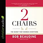 2 Chairs: The Secret That Changes Everything   Bob Beaudine