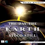 The Day the Earth Stood Still (Dramatized) | Harry Bates,Edmund H. North
