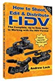 img - for How to Shoot, Edit and Distribute HDV: The Complete, up to Date Guide to Working with the HDV Format book / textbook / text book