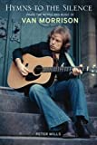 img - for Hymns to the Silence: Inside the Words and Music of Van Morrison book / textbook / text book