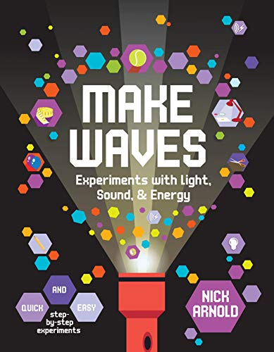 (Make Waves: Experiments with Light, Energy & Sound (Hands-On Science))
