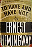 To Have and Have Not, Ernest Hemingway, 0684153289