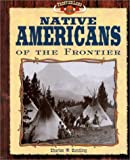 Native Americans of the Frontier, Charles W. Sundling, 1577650425