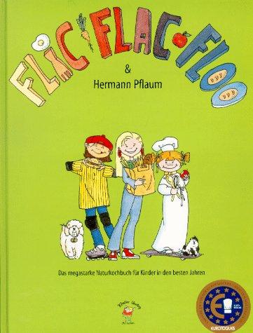 Flic, Flac, Floo & Hermann Pflaum