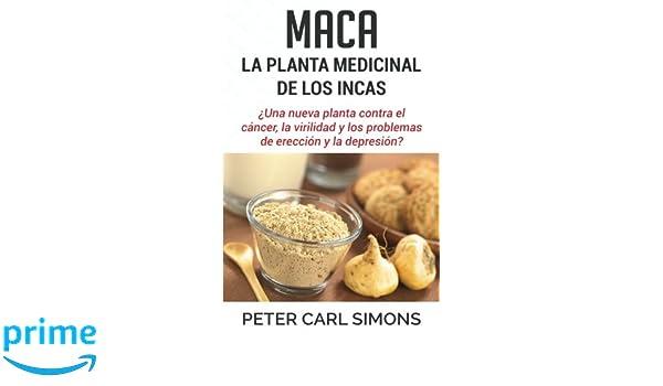 Maca - La Planta Medicinal de los Incas: ¿Una nueva planta contra el cáncer, la virilidad y los problemas de erección y la depresión?