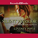 Silent Warrior: The Dragon Kings, Book 0.5 | Lindsey Piper