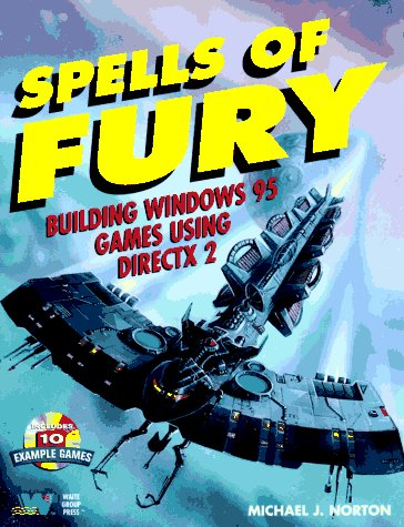 Spells of Fury: Building Windows 95 Games Using Directx 2 by Waite Group Pr