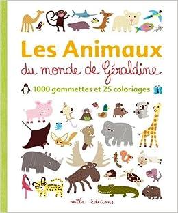 Coloriage Animaux Gommette.Les Animaux Du Monde De Geraldine 1000 Gommettes Et 25