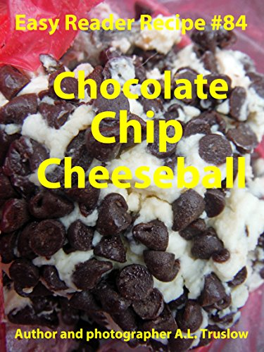 Chocolate Chip Cheeseball (Easy Reader Recipes Book (Chocolate Chip Cheeseball)