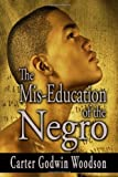 By Carter Godwin Woodson: The Mis-Education of the Negro