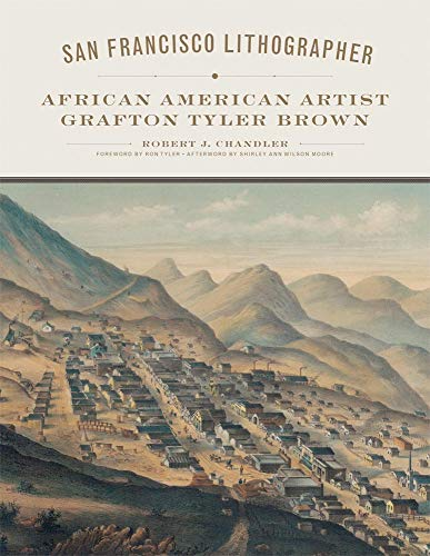 San Francisco Lithographer: African American Artist Grafton Tyler Brown (The Charles M. Russell Center Series on Art and Photography of the American West)