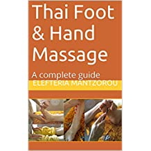 Thai Foot & Hand Massage: A complete guide