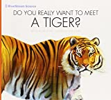 img - for Do You Really Want to Meet a Tiger? by Cari Meister (2015-01-01) book / textbook / text book