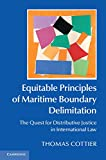 Equitable Principles of Maritime Boundary Delimitation : The Quest for Distributive Justice in International Law, Cottier, Thomas, 1107080177