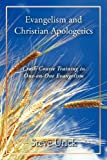 Evangelism and Christian Apologetics, Steve Urick, 1468558633
