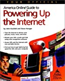 Your Official America Online Guide to Powering up the Internet, John Kaufeld and Steve Hunger, 0764535005