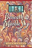 Beneath a Marble Sky, John Shors, 0929701712