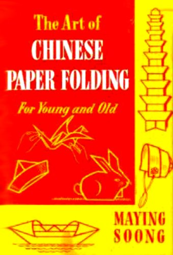 The Art of CHINESE PAPER FOLDING for   Young  and - Chinese Paper Folding