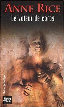 Les Chroniques des Vampires, tome 4 : Le voleur de corps par Rice