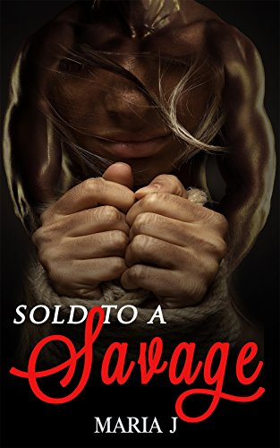 Search : Sold To A Savage:: An African American Urban Romance