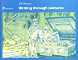 Writing Through Pictures, Meaton, J. B., 0582791081