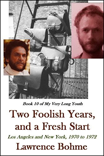 Two Foolish Years, and a Fresh Start (My Very Long Youth, Book 10)