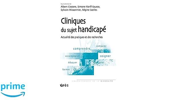 Cliniques du sujet handicapé : Actualité des pratiques et des recherches Connaissances de la diversité: Amazon.es: Albert Ciccone, Simone Korff Sausse, ...