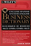 Wiley's English-Spanish, Spanish-English Business Dictionary, Steven M. Kaplan, 0471126659