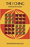 The I Ching: The Book of Changes (Sacred Books of China: The Book of Changes)