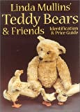Linda Mullins Teddy Bears & Friends Identification & Price Guide