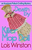 Death by Killer Mop Doll (An Anastasia Pollack Crafting Mystery) (Volume 2)