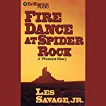 Fire Dance at Spider Rock: A Five Star Western | Les Savage, Jr.