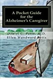 img - for A Pocket Guide for the Alzheimer's Caregiver book / textbook / text book