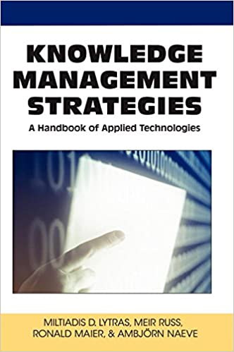 Knowledge Management Strategies: A Handbook of Applied Technologies
