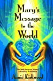 Mary's Message to the World, Annie Kirkwood, 0399140530