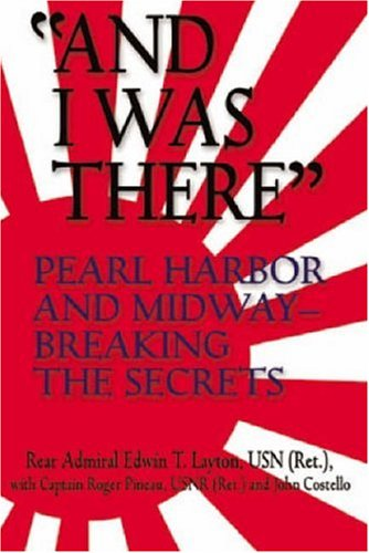 And I Was There: Pearl Harbor and Midway -- Breaking the Secrets (Bluejacket Books)
